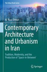 «معماری و شهرسازی معاصر ایران:سنت، مدرنیته و خلق فضای میانه»